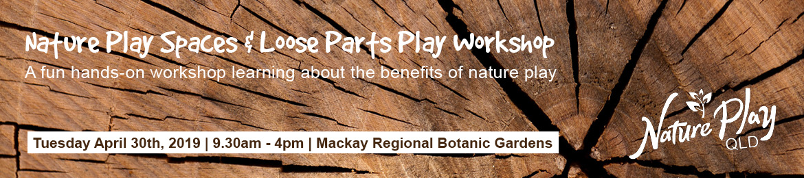 Nature Play Spaces and Loose Parts Play Workshop
