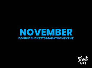 Bucketts Double November RUN